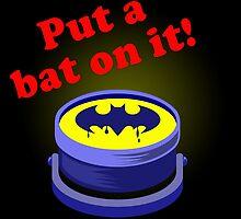 Put a bat on it! by BJCole