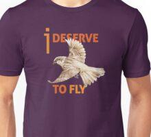I Deserve to Fly Unisex T-Shirt