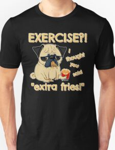 Pug with Extra Fries T-Shirt