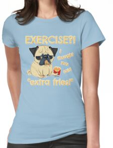 Pug with Extra Fries Womens Fitted T-Shirt