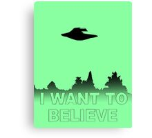 I WANT TO BELIEVE - X Files Canvas Print