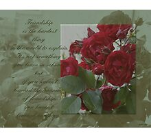Friendship And Roses Quote Photographic Print