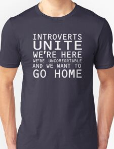 Introverts Unite We're Here We're Uncomfortable T-Shirt