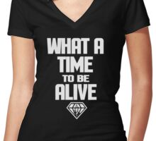 WHAT A TIME TO BE ALIVE Women's Fitted V-Neck T-Shirt