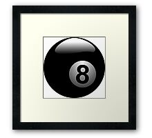 For all the 8 balls in this world...Show your stuff! Framed Print