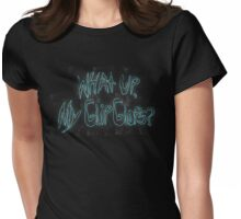 Rick & Morty-WHAT UP, MY GLIP GLOPS? Womens Fitted T-Shirt