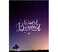 To Infinity and Beyond // Quote Toy Story Inspirational Photographic Print