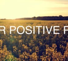 Put Your Positive Pants On Sticker