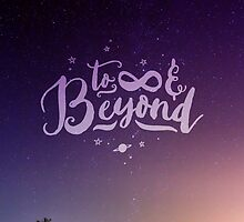 To Infinity and Beyond // Quote Toy Story Inspirational by hocapontas