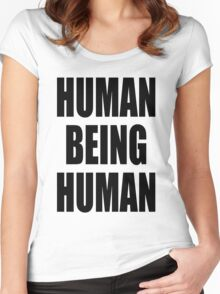 Human Being Human Women's Fitted Scoop T-Shirt