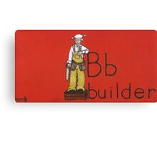B builder Canvas Print