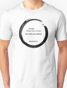 Zen Quote About Creativity T-Shirt