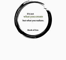 Zen Quote About Creativity Unisex T-Shirt