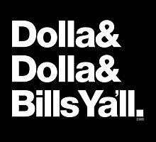 Dolla Dolla Bills Eastbound & Down Helvetica Threads by juk8ox