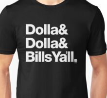 Dolla Dolla Bills Eastbound & Down Helvetica Threads Unisex T-Shirt