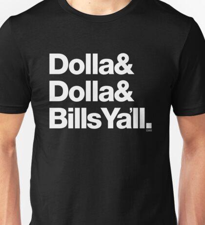 Dolla Dolla Bills Eastbound & Down Helvetica Threads Unisex T-Shirt