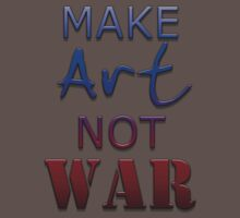 Make ART not WAR by 321Outright