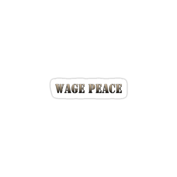 Wage Peace  (army color) by 321Outright