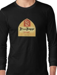It's a Trappe! Long Sleeve T-Shirt
