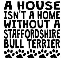 Without A Staffordshire Bull Terrier by GiftIdea