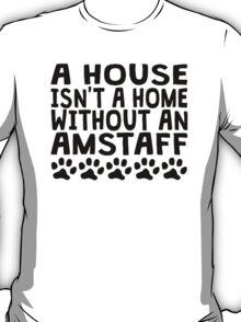Without An AmStaff T-Shirt