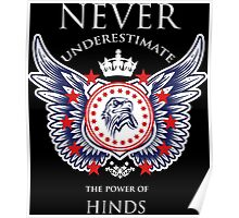 Never Underestimate The Power Of Hinds - Tshirts & Accessories Poster