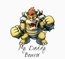 My Daddy Bowser Unisex T-Shirt