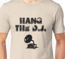 Hang The D.J. Unisex T-Shirt