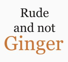 Rude and not Ginger by Caffrin25
