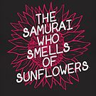 The Samurai Who Smells of Sunflowers by Nayelli Bautista
