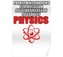 REASON PHYSICS T-SHIRT (UNISEX FIT) NOVELTY PARTY COLLEGE FUNNY Poster