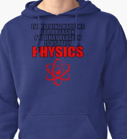 REASON PHYSICS T-SHIRT (UNISEX FIT) NOVELTY PARTY COLLEGE FUNNY Pullover Hoodie