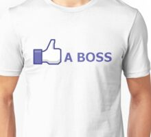 Like A Boss Unisex T-Shirt