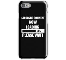 A HUMOR COMMENT NOW LOADING FANTASTIC FUNNY BLUE iPhone Case/Skin