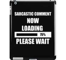 A HUMOR COMMENT NOW LOADING FANTASTIC FUNNY BLUE iPad Case/Skin