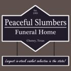 Peaceful Slumbers Funeral Home by easyqueenie