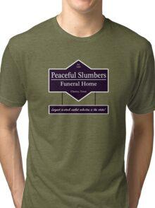 Peaceful Slumbers Funeral Home Tri-blend T-Shirt