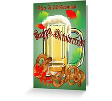 Beer and Pretzels-There is NO substitute. Greeting Card