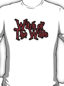 Witch if the Wilds (2) T-Shirt