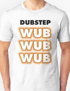 Dubstep Wub Wub Wub T-Shirt