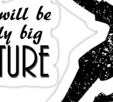 Peter Pan - To live will be an awfully big adventure  Sticker