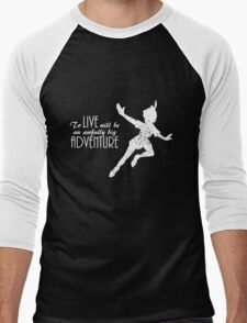 Peter Pan - To live will be an awfully big adventure (dark version) Men's Baseball ¾ T-Shirt
