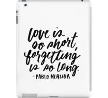 Love is So Short  iPad Case/Skin