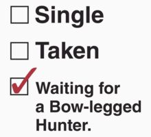 SINGLE TAKEN BOW-LEGGED HUNTER by thischarmingfan