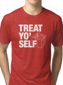 Treat Yo' Self Tri-blend T-Shirt