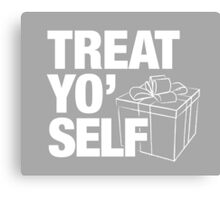 Treat Yo' Self Canvas Print