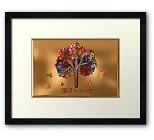 Fall Is Here!! Framed Print