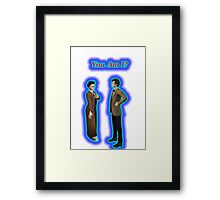 You Am I? Framed Print