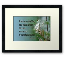 Told to a Future Generation ~ Psalm 22:30 Framed Print