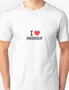 I Love GRIZZLY T-Shirt